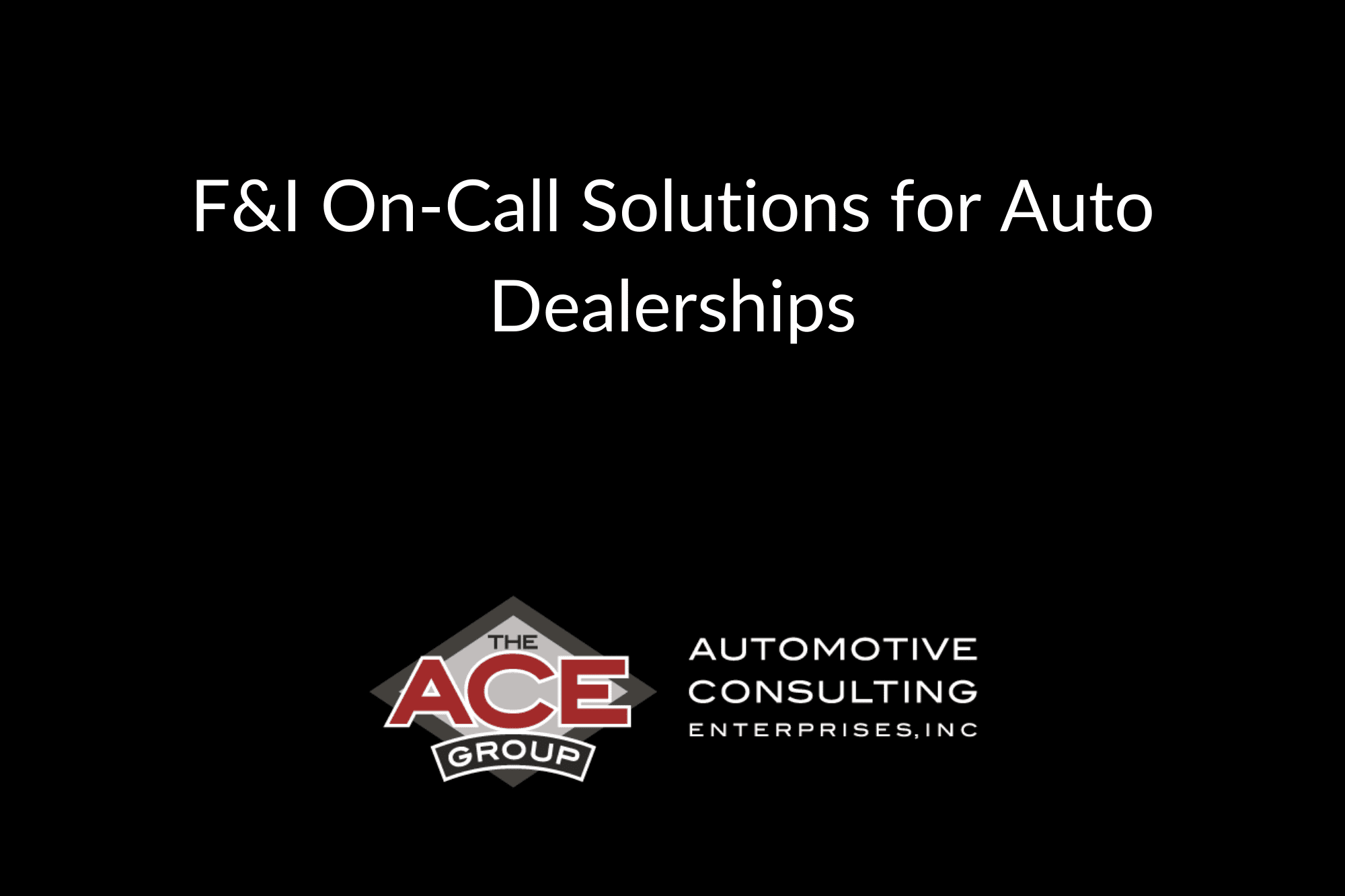 F&I On-Call Solutions for Auto Dealerships